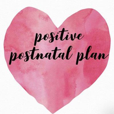 Positive postnatal plan